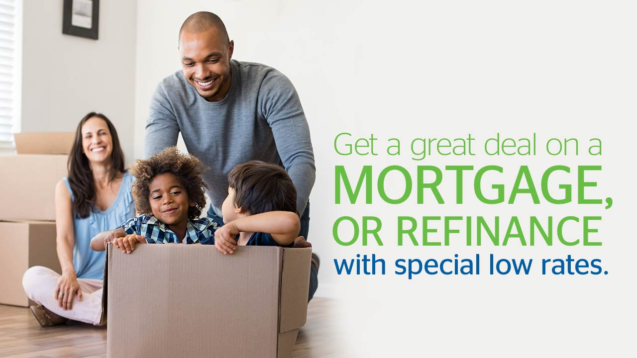 Get a great deal on a mortgage, or refinance with special low rates.