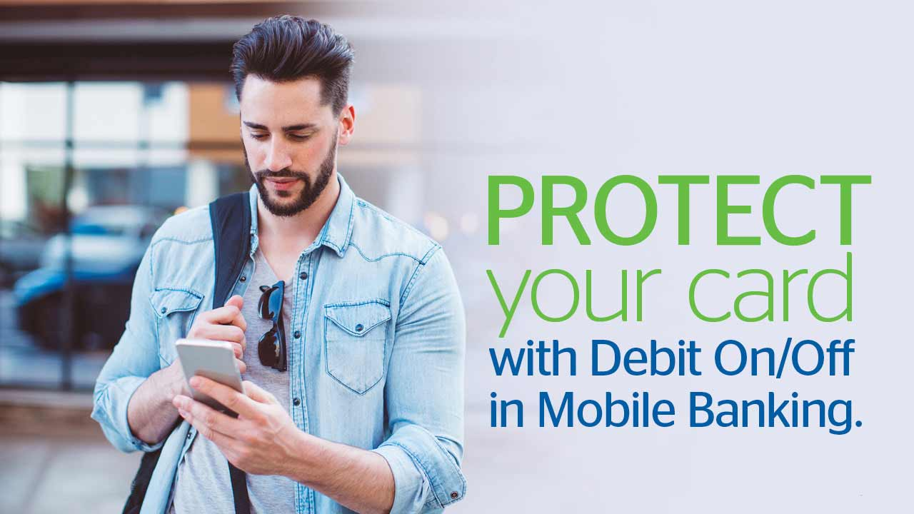 Protect your card with Debit On/Off  in Mobile Banking